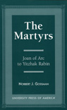 link and cover image for the book The Martyrs: Joan of Arc to Yitzhak Rabin