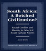 link and cover image for the book South Africa: A Botched Civilization?: Racial Conflict and Identity in Selected South African Novels
