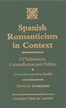 link and cover image for the book Spanish Romanticism in Context: Of Subversion, Contradiction and Politics (Espronceda, Larra, Rivas, Zorrilla)