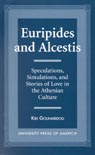 link and cover image for the book Euripides and Alcestis: Speculations, Simulations, and Stories of Love in the Athenian Culture