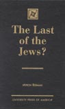 link and cover image for the book The Last of the Jews?