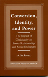 link and cover image for the book Conversion, Identity, and Power: The Impact of Christianity on Power Relationships and Social Exchanges