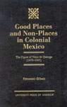 link and cover image for the book Good Places and Non-Places in Colonial Mexico: The Figure of Vasco de Quiroga (1470D1565)