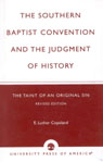 link and cover image for the book The Southern Baptist Convention and the Judgement of History: The Taint of an Original Sin, Revised Edition