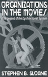 link and cover image for the book Organizations in the Movies: The Legend of the Dysfunctional System