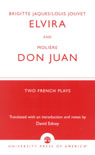 link and cover image for the book Brigitte Jacques & Louis Jouvet's 'Elvira' and Moliere's 'Don Juan': Two French Plays