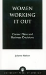 link and cover image for the book Women Working It Out: Career Plans and Business Decisions