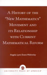 link and cover image for the book A History of the 'New Mathematics' Movement and its Relationship with Current Mathematical Reform