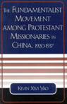 link and cover image for the book The Fundamentalist Movement among Protestant Missionaries in China,  1920-1937
