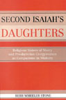 link and cover image for the book Second Isaiah's Daughters: Religious Sisters of Mercy and Presbyterian Clergywomen as Companions in Ministry