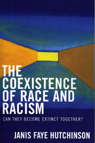 link and cover image for the book The Coexistence of Race and Racism: Can They Become Extinct Together?
