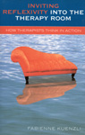 link and cover image for the book Inviting Reflexivity into the Therapy Room: How Therapists Think in Action