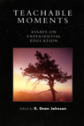 link and cover image for the book Teachable Moments: Essays on Experiential Education