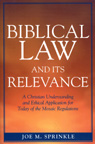 link and cover image for the book Biblical Law and Its Relevance: A Christian Understanding and Ethical Application for Today of the Mosaic Regulations