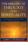 link and cover image for the book The Merging of Theology and Spirituality: An Examination of the Life and Work of Alister E. McGrath