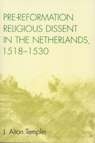 link and cover image for the book Pre-Reformation Religious Dissent in The Netherlands, 1518-1530