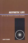 link and cover image for the book Aesthetic Life: The Past and Present of Artistic Cultures