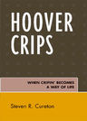 link and cover image for the book Hoover Crips: When Cripin' Becomes a Way of Life