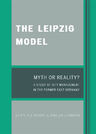 link and cover image for the book The Leipzig Model: Myth or Reality?