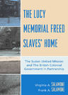 link and cover image for the book The Lucy Memorial Freed Slaves' Home: The Sudan United Mission and The British Colonial Government in Partnership