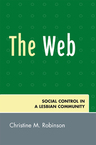 link and cover image for the book The Web: Social Control in a Lesbian Community