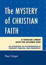 link and cover image for the book The Mystery of Christian Faith: A Tangible Union with the Invisible God