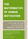 link and cover image for the book The Mathematics of Human Motivation: Applying the Law of Escalating Marginal Sacrifice