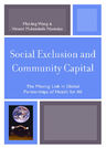 link and cover image for the book Social Exclusion and Community Capital: The Missing Link in Global Partnerships of Health for All