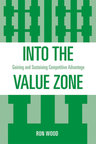 link and cover image for the book Into the Value Zone: Gaining and Sustaining Competitive Advantage