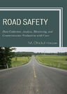 link and cover image for the book Road Safety: Data Collection, Analysis, Monitoring and Countermeasure Evaluations with Cases