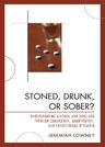 link and cover image for the book Stoned, Drunk, or Sober?: Understanding Alcohol and Drug Use through Qualitative, Quantitative, and Longitudinal Research