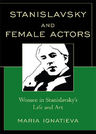 link and cover image for the book Stanislavsky and Female Actors: Women in Stanislavsky's Life and Art