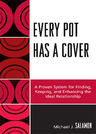 link and cover image for the book Every Pot Has a Cover: A Proven System for Finding, Keeping and Enhancing the Ideal Relationship