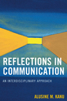 link and cover image for the book Reflections in Communication: An Interdisciplinary Approach