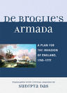 link and cover image for the book De Broglie's Armada: A Plan for the Invasion of England, 1765-1777