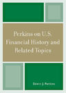 link and cover image for the book Perkins on U.S. Financial History and Related Topics