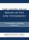 link and cover image for the book The Laying on of Hands in the New Testament: Its Significance, Techniques, and Effects