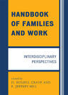 link and cover image for the book Handbook of Families and Work: Interdisciplinary Perspectives