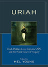 link and cover image for the book Uriah: Uriah Phillips Levy, Captain, USN, and the Naval Court of Inquiry