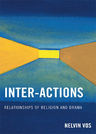 link and cover image for the book Inter-Actions: Relationships of Religion and Drama