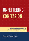 link and cover image for the book Unfettering Confession: Ritualized Performance in Spanish Narrative and Drama