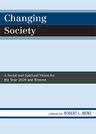 link and cover image for the book Changing Society: A Social and Spiritual Vision for the Year 2020 and Beyond