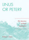 link and cover image for the book Linus or Peter?: The Question of Papal Infallibility
