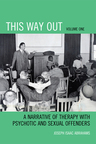 link and cover image for the book This Way Out: A Narrative of Therapy with Psychotic and Sexual Offenders, Volume 1