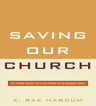 link and cover image for the book Saving Our Church: Five Systemic Diseases Pose a Vital Mission for the Organized Church