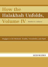 link and cover image for the book How the Halakhah Unfolds: Hagigah in the Mishnah, Tosefta, Yerushalmi, and Bavli, Volume IV