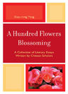 link and cover image for the book A Hundred Flowers Blossoming: A Collection of Literary Essays Written by Chinese Scholars