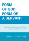 link and cover image for the book Form of God, Form of a Servant: An examination of the Greek noun morphe in Philippians 2:6-7