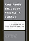 link and cover image for the book FAQs About the Use of Animals in Science: A handbook for the scientifically perplexed