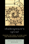 link and cover image for the book Shakespeare's Spiral: Tracing the Snail in King Lear and Renaissance Painting